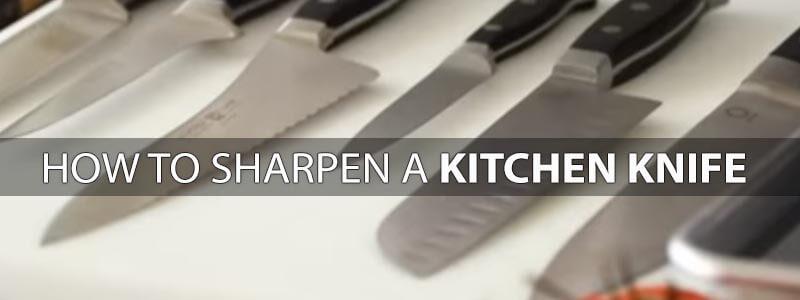 How to Sharpen a Kitchen Knife, Sharpen a Kitchen Knife